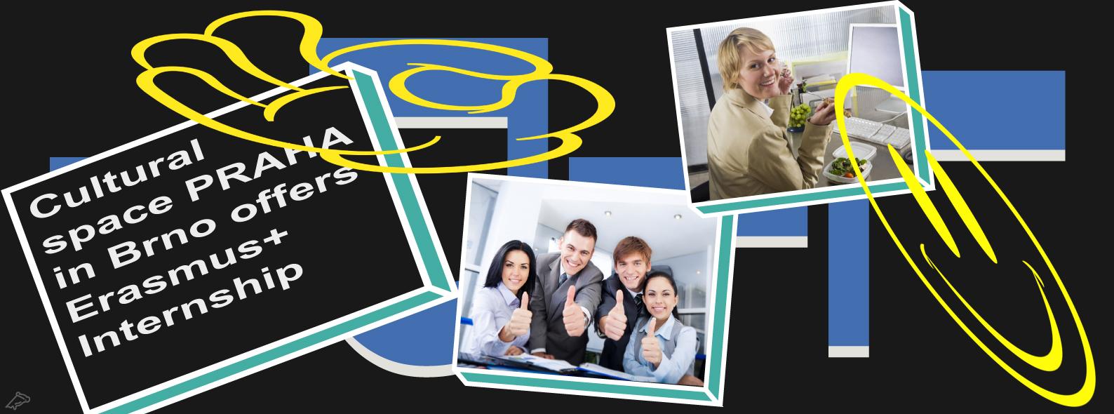 ERASMUS+ INTERNSHIP / EVS / PRAX PRO STUDENTY