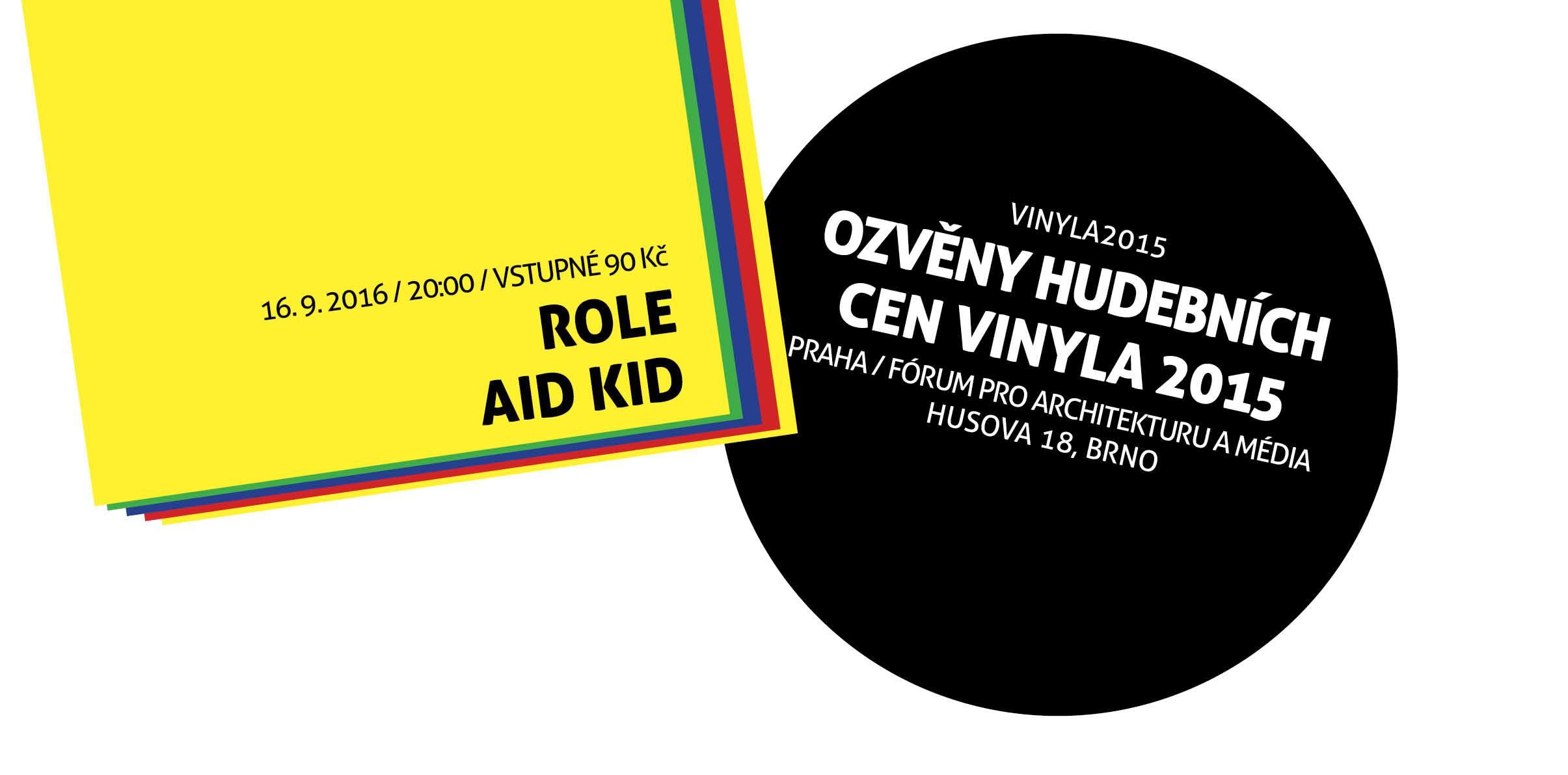 16. 9. 20:00 – Ozvěny Hudebních cen Vinyla – Aid Kid, ROLE