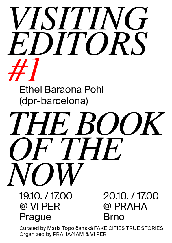 VISITING EDITORS #1 – ETHEL BARAONA POHL (dpr-barcelona): THE BOOK OF THE NOW – 20.10.2016 17:00