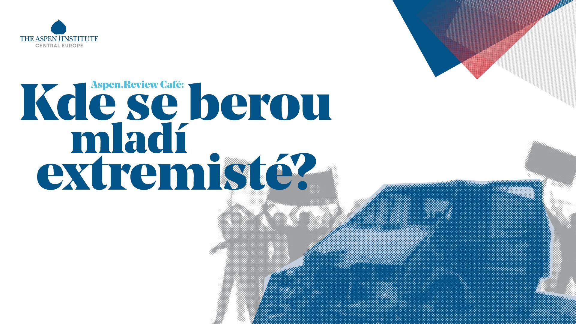 ST / 24. 5. / 17.00 / Kde se berou mladí extremisté?: Aspen.Review Café / diskuse