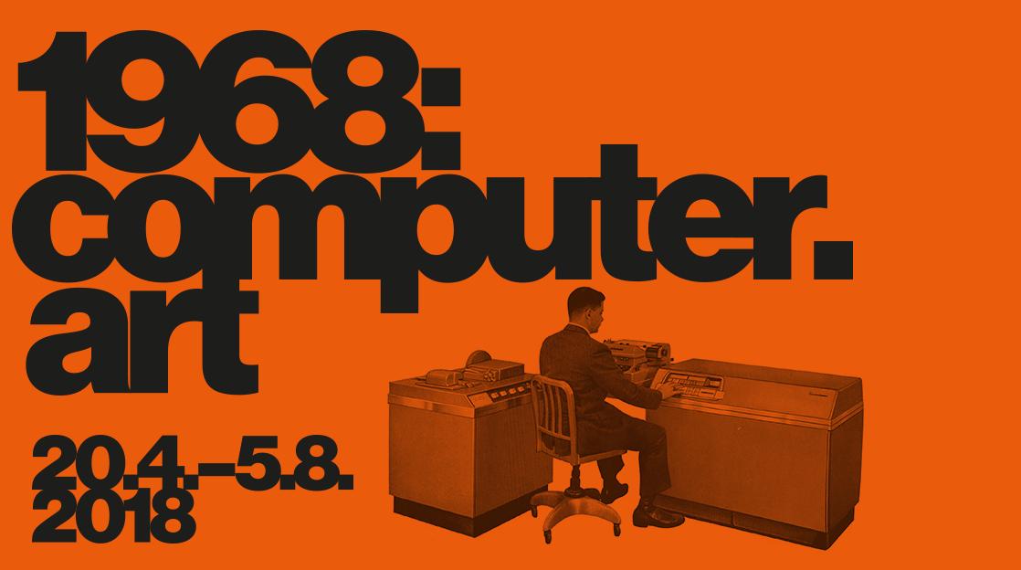 ČT / 19.4. / 15.30 / 1968:computer.art / diskuse, vernisáž, afterparty