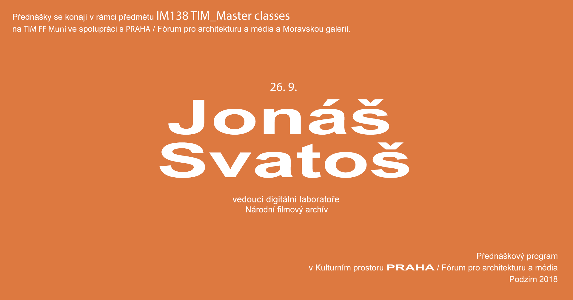 ST / 26.9. / 19.00 / TIM Panel: Jonáš Svatoš / přednáška, diskuse