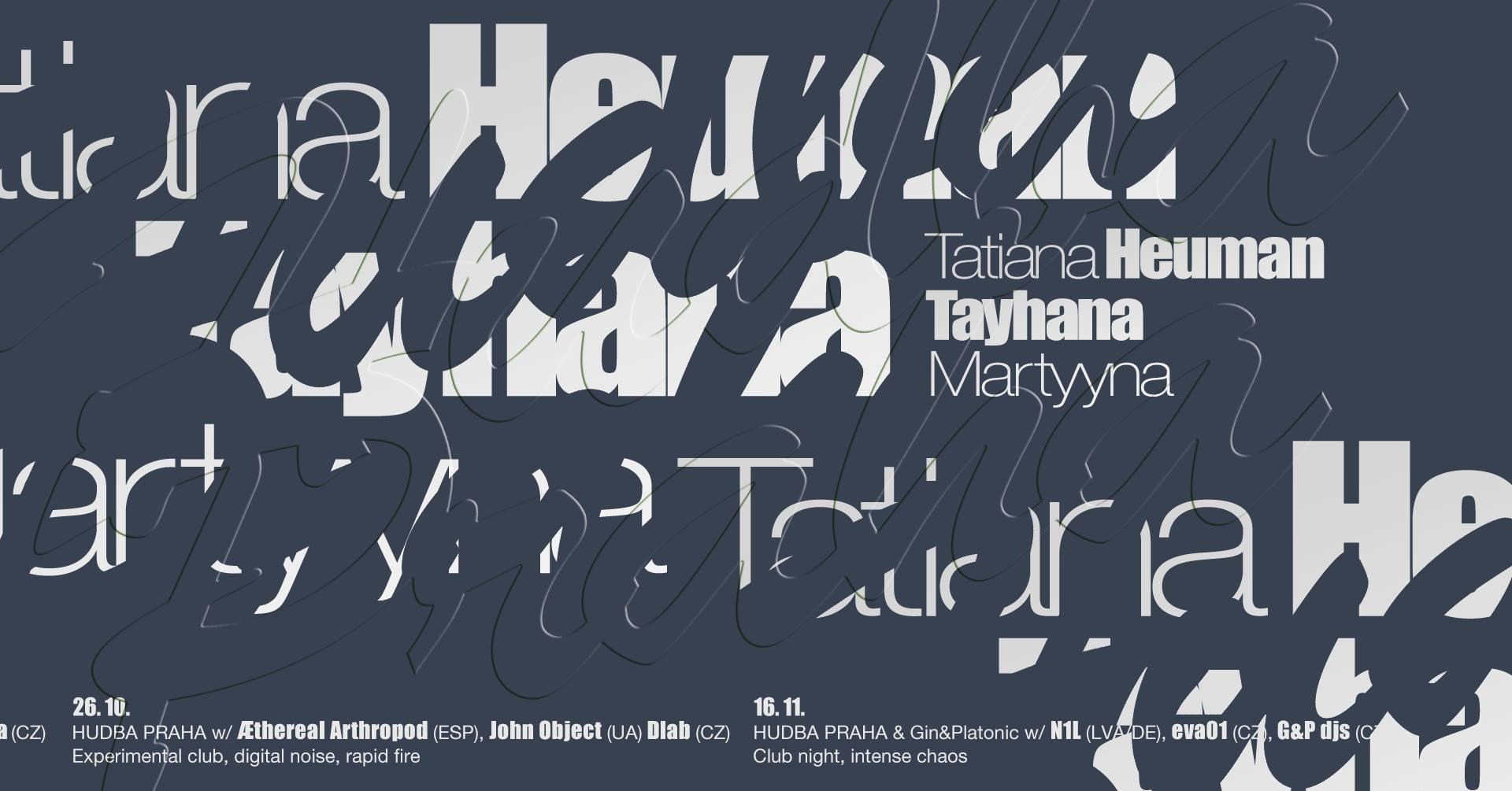 SO / 13.10. / 21.00 / HUDBA PRAHA w/ Tatiana Heuman (AG), Tayhana (AG/MEX) / Martyyna (CZ) / koncert, dj set