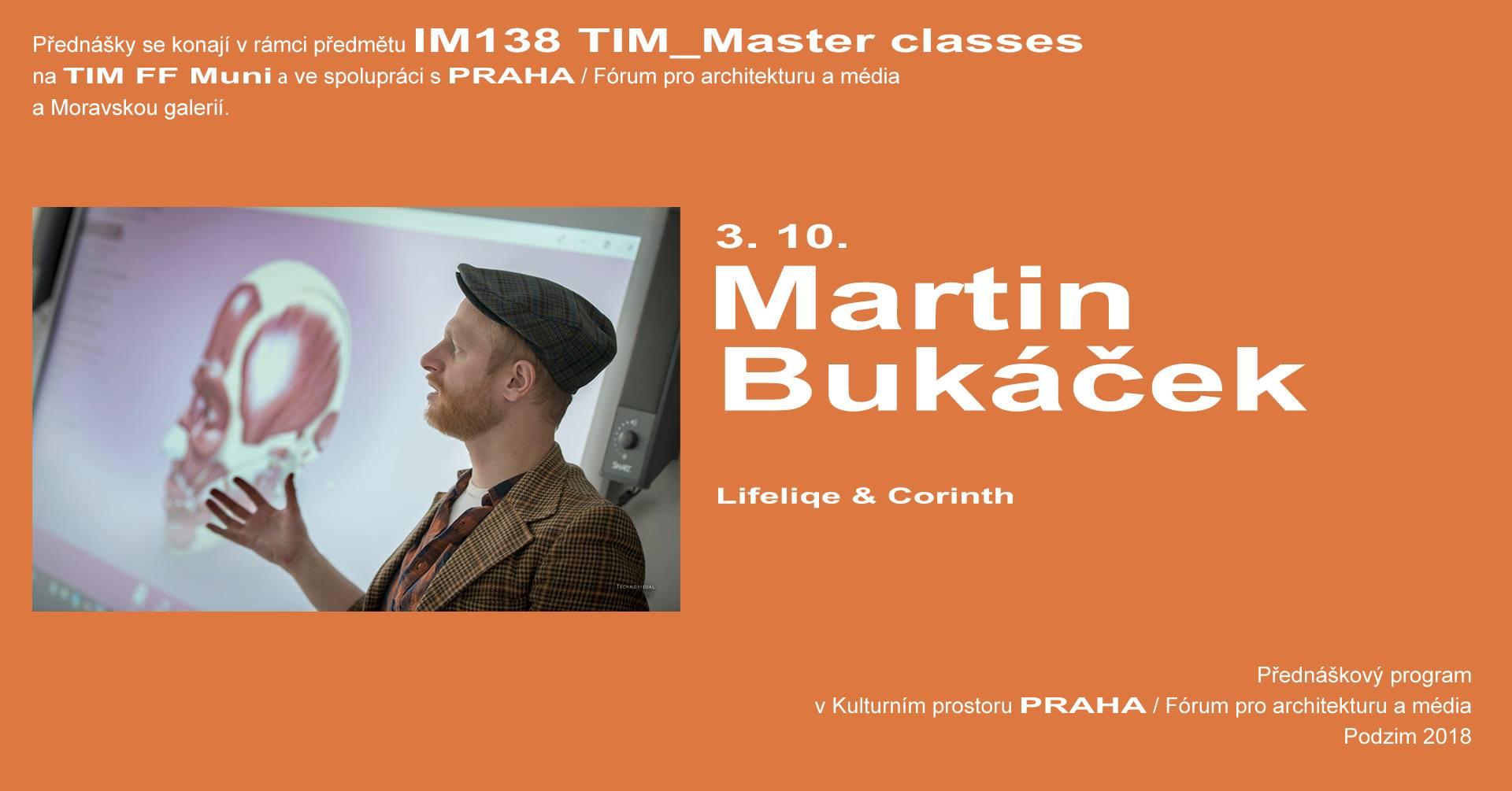ST / 3.10. / 19.00 / TIM Master class: Martin Bukáček – Lifeliqe & Corinth education / přednáška, diskuse