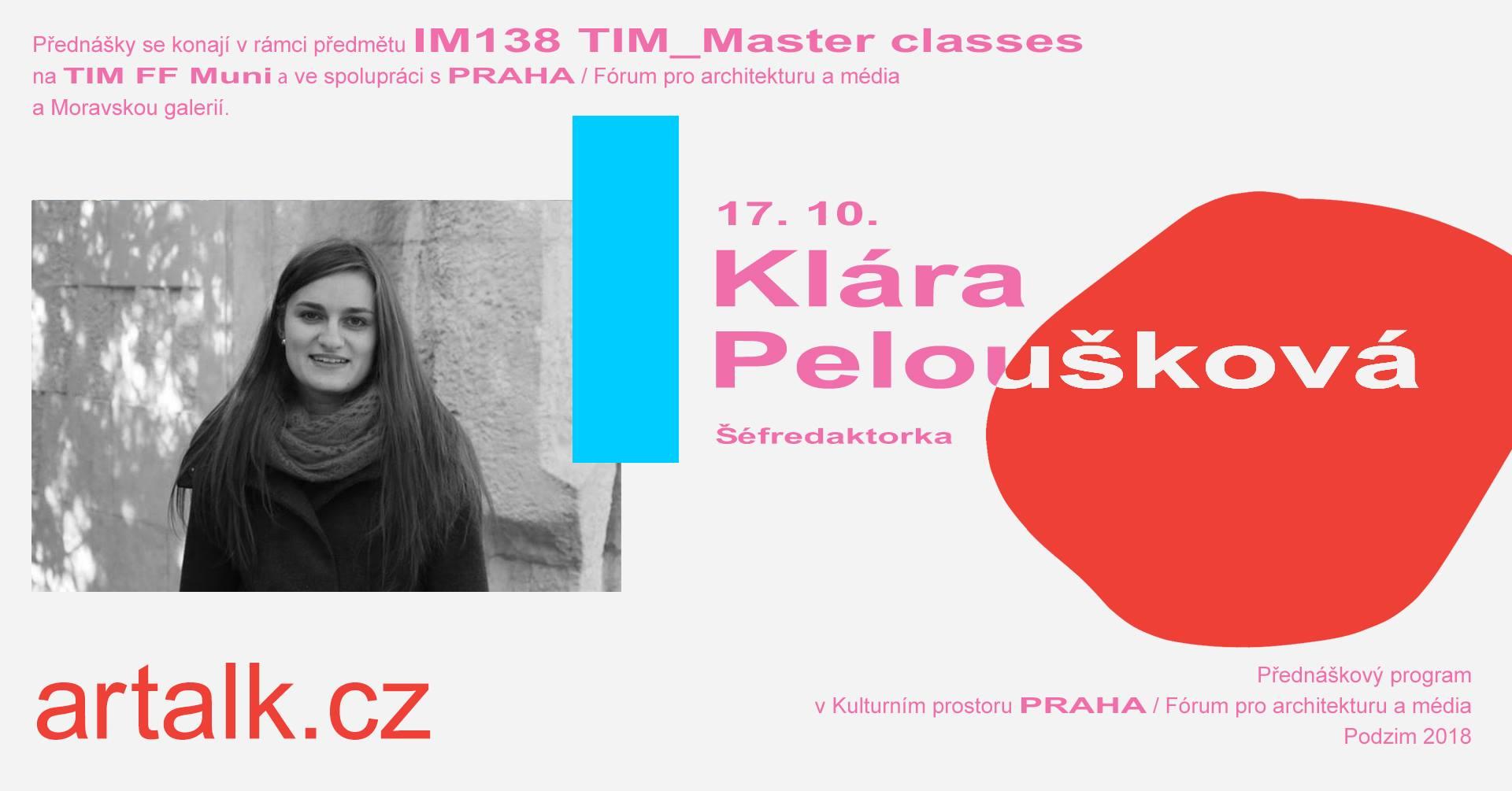 ST / 17.10. / 19.00 / TIM Master class: Klára Peloušková – Artalk.cz / přednáška, diskuse