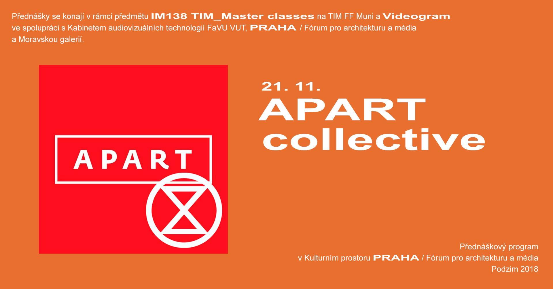 ST / 21.11. / 19.00 / VIDEOGRAM 81 / TIM Master class: Apart Collective / přednáška, diskuse