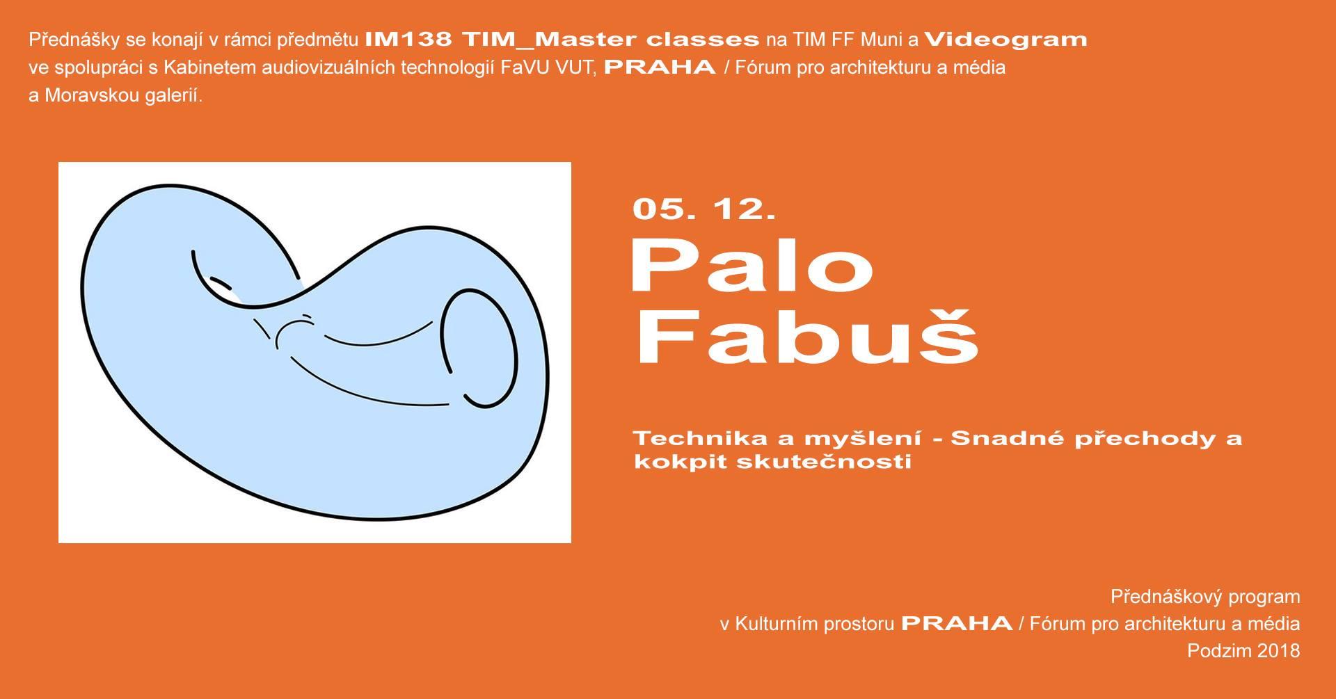 ST / 5.12. / 19.00 / VIDEOGRAM 82 / TIM Master class: Palo Fabuš – Technika a myšlení / přednáška, diskuse