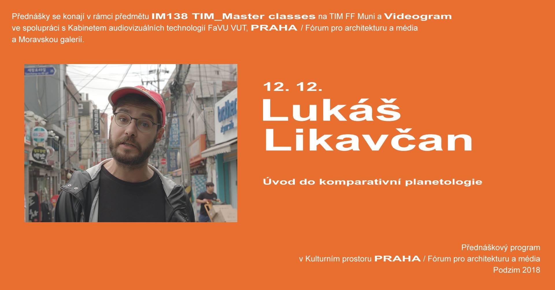 ST / 12.12. / 19.00 / VIDEOGRAM 83 / TIM Master class: Lukáš Likavčan / přednáška, diskuse