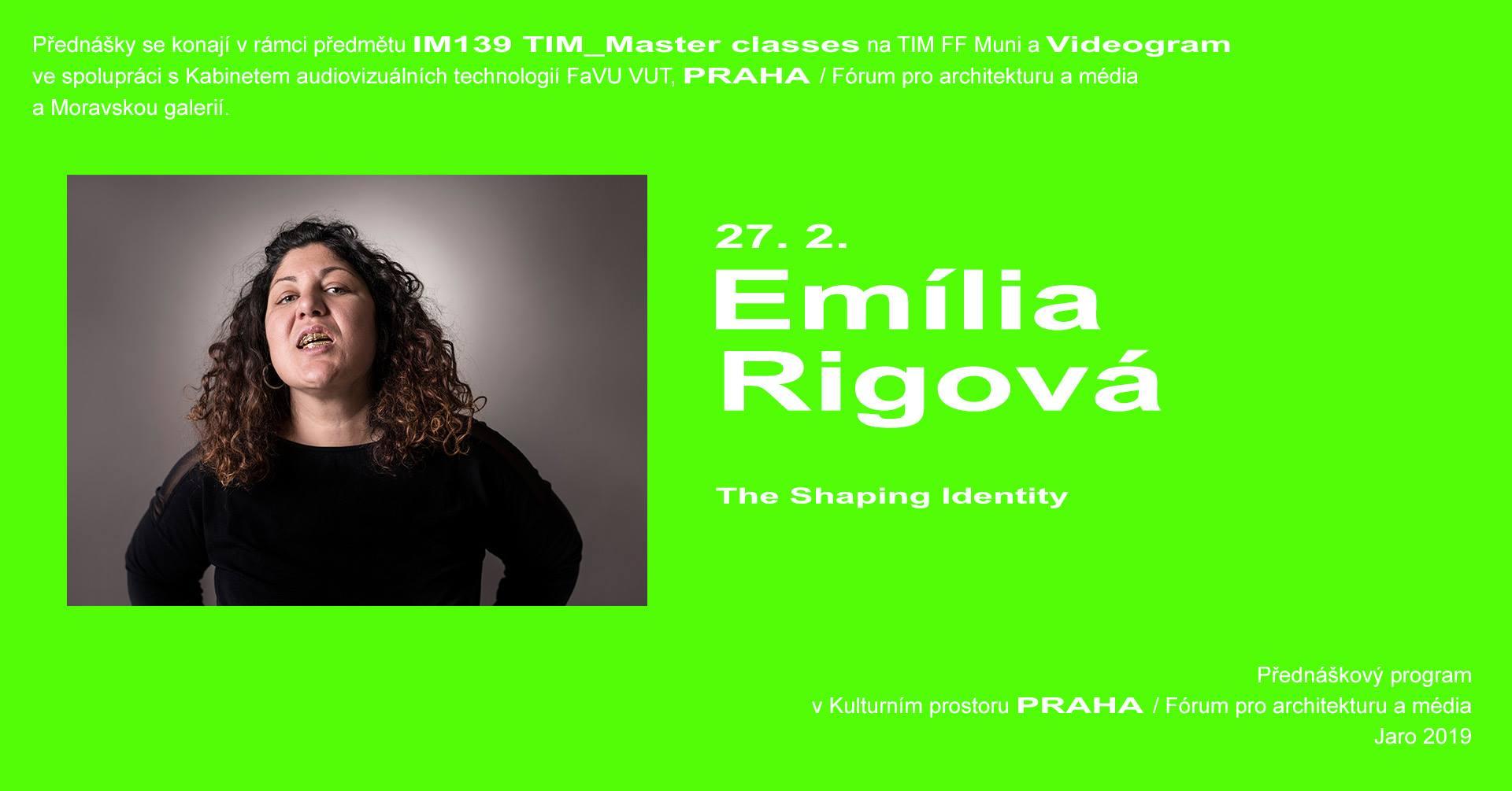 ST / 27.2. / 19.00 / Videogram 84 / TIM Master class: Emília Rigová – The Shaping identity / přednáška, projekce