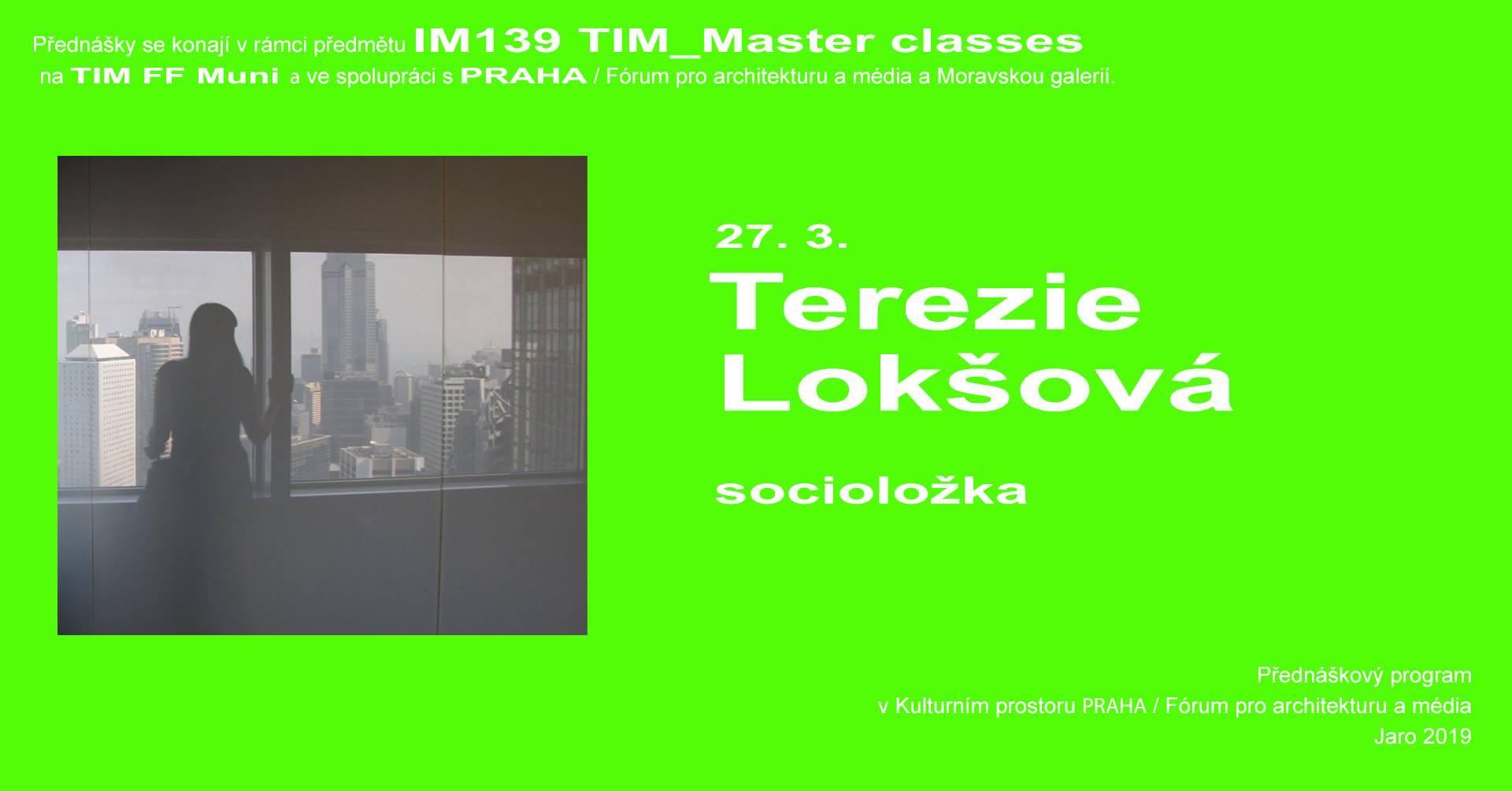 ST / 27.3. / 19.00 / TIM Master class: Terezie Lokšová – Dohled a kontrola: Dystopický technooptimismus? / přednáška, diskuse