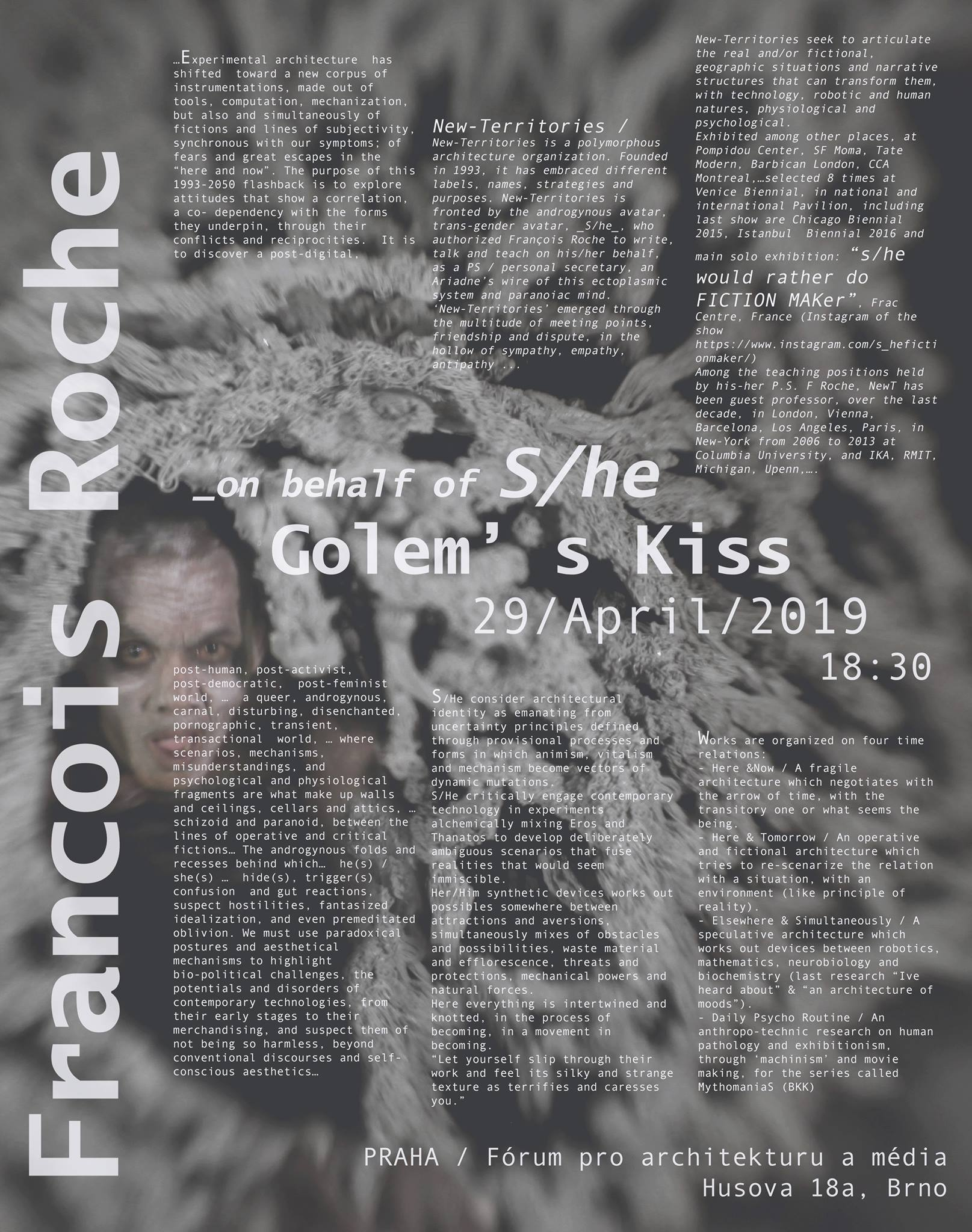 """PO / 29.4. / 18.30 / Francois Roche on behalf of S/he: """"Golem's Kiss"""" / přednáška, diskuse"""
