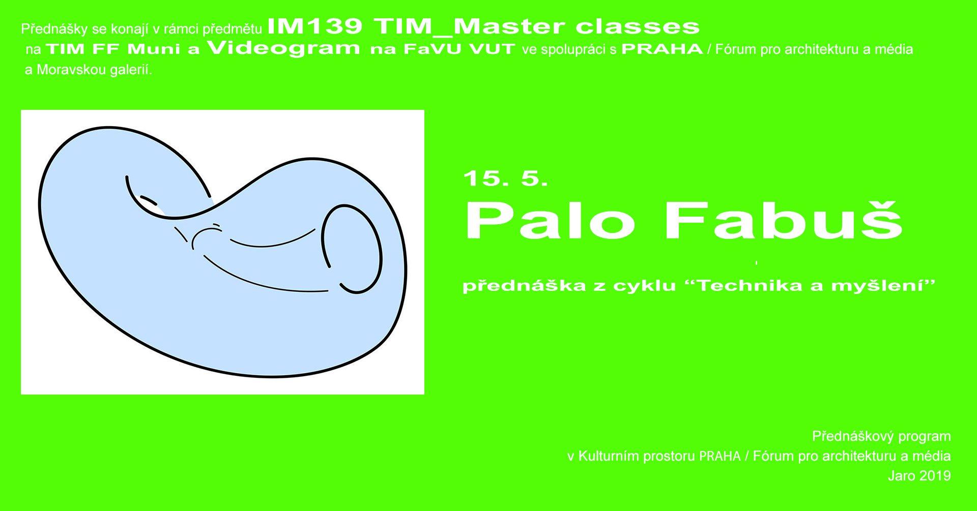 ST / 15.5. / 19.00 / Videogram 88 / TIM Master class: Palo Fabuš – Technika a myšlení: Míra umění a pravidla fantazie / přednáška, projekce