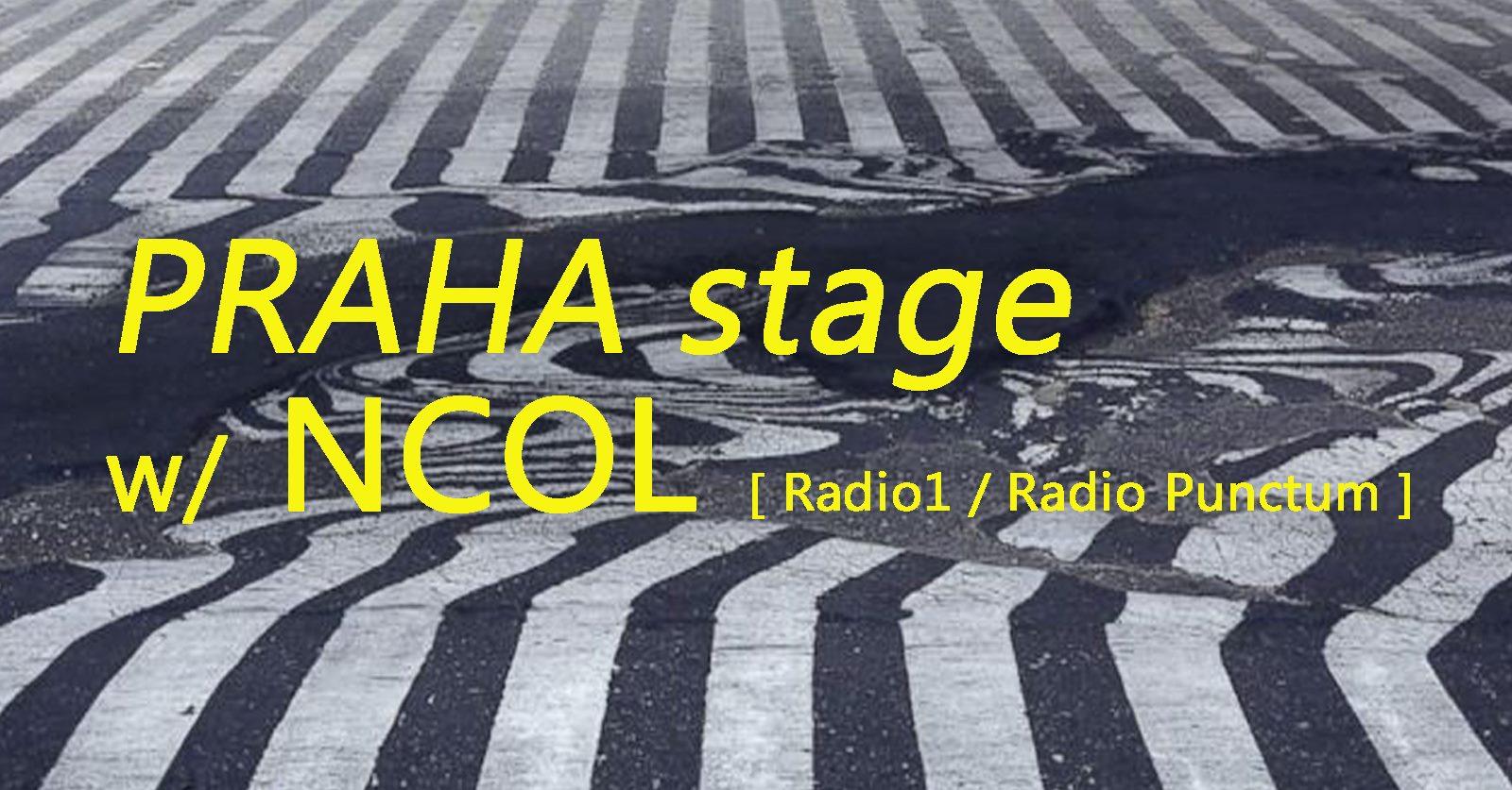 PÁ / 21.6. / 18.00 / PRAHA stage w/ NCOL / dj set