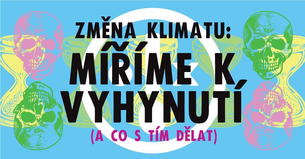 ČT / 25.7. / 18.00 / Míříme k vyhynutí (a co s tím můžeme dělat) / přednáška, diskuse