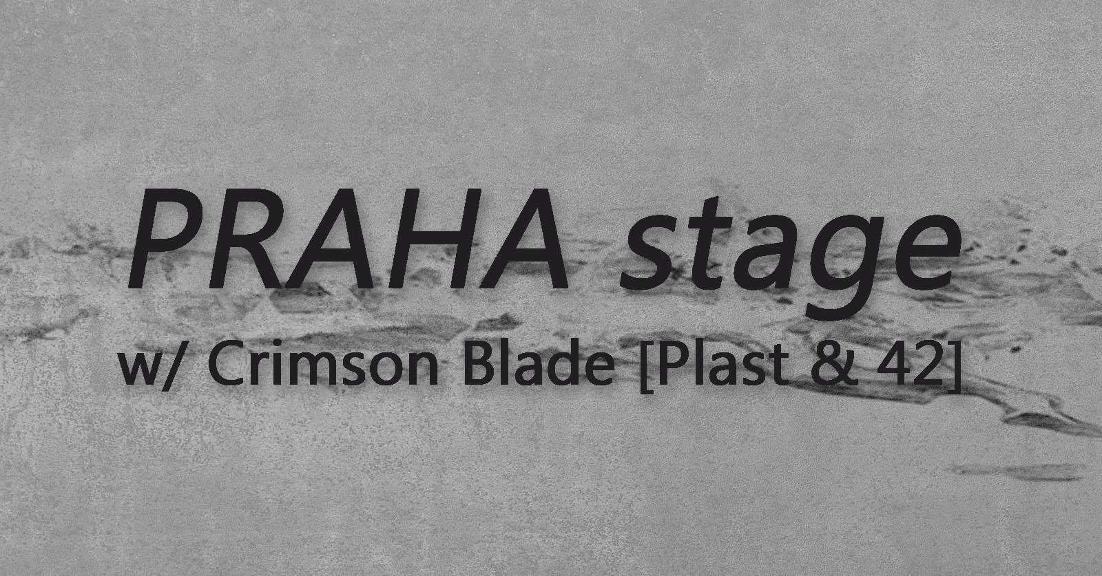 ST / 31.7. / 18.00 / PRAHA stage w/ Crimson Blade / dj set