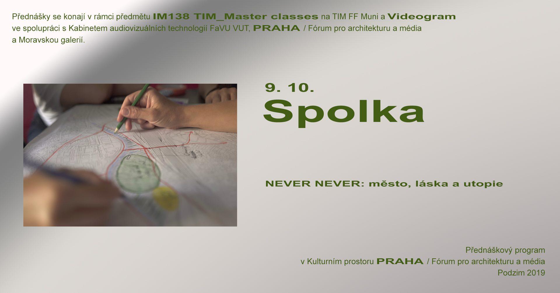 ST / 9.10. / 19.00 / TIM Master class / Videogram 90: Spolka – NEVER NEVER: město, láska a utopie / projekce, diskuse