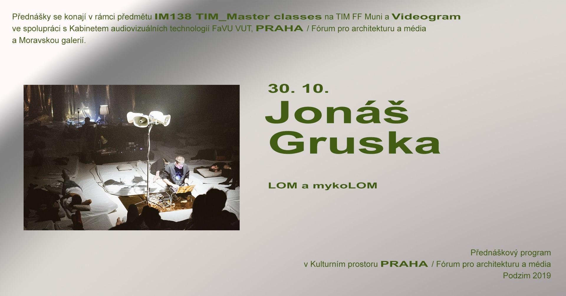 ST / 30.10. / 19.00 / TIM Master class / Videogram 91: Jonáš Gruska – LOM / projekce, diskuse