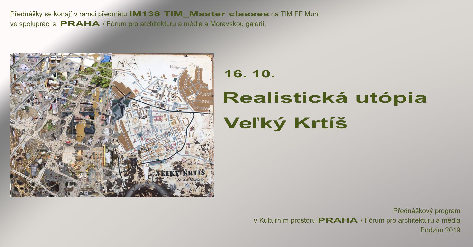 ST / 16.10. / 19.00 / TIM Master class: Platforma RUVK – Realistická Utópia Veľký Krtíš / přednáška, diskuse