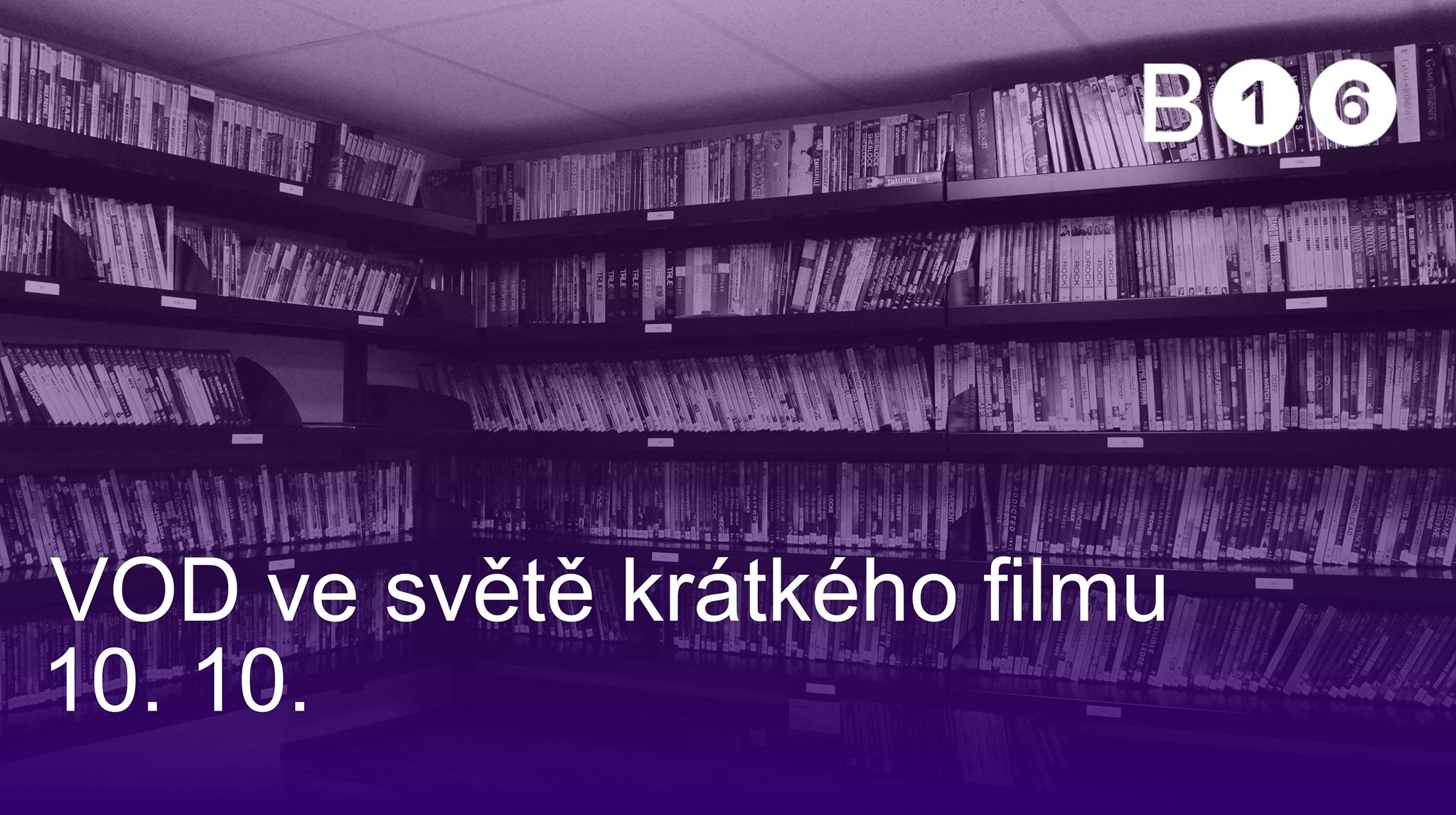 ČT / 10.10. / 19.00 / VOD ve světě krátkého filmu / diskuse