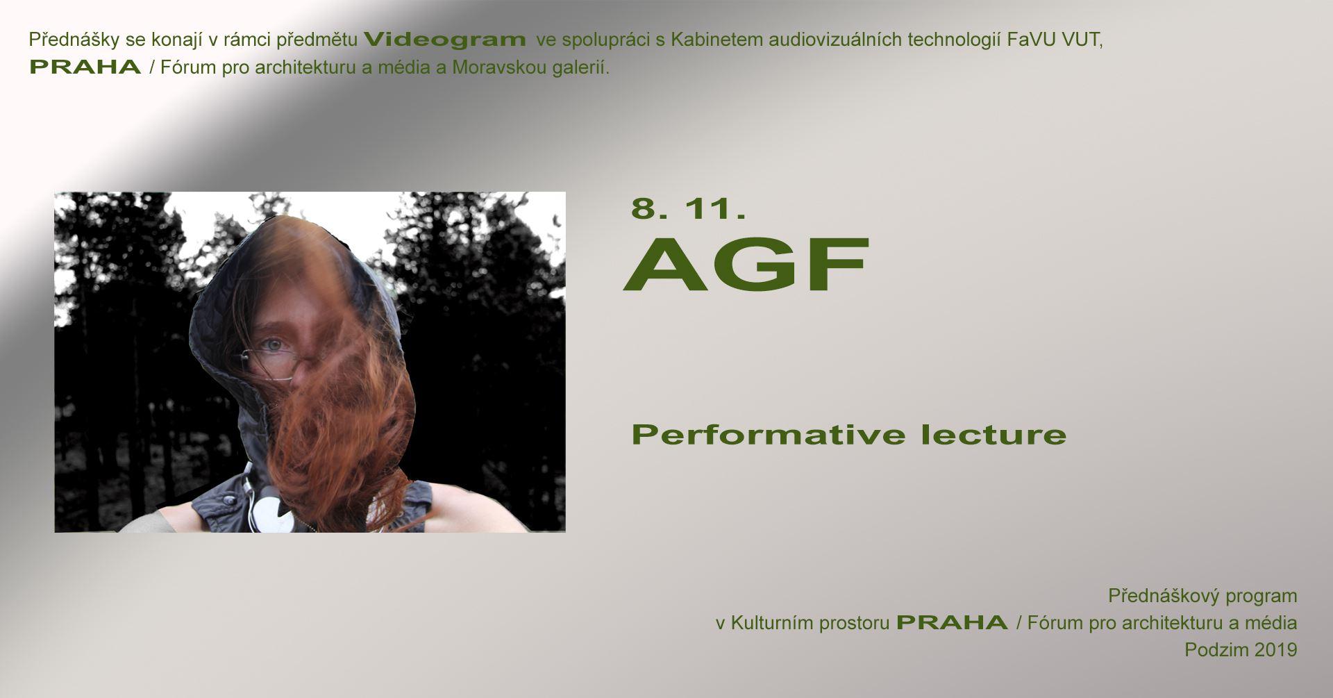PÁ / 8.11. / 19.00 / Videogram Speciál: AGF – Performative lecture / projekce, diskuse