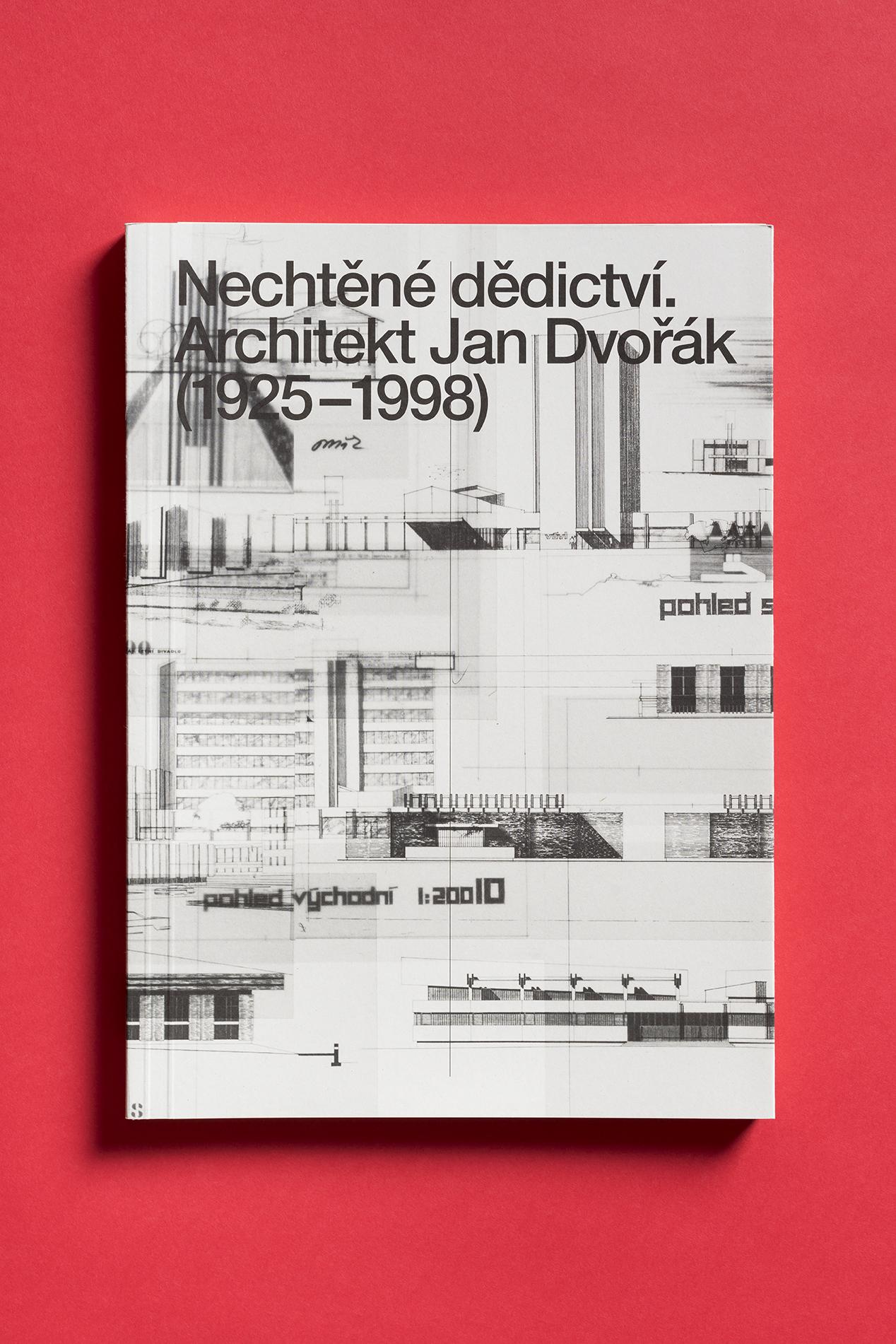 Publikace Nechtěné dědictví: Architekt Jan Dvořák (1925–1998)