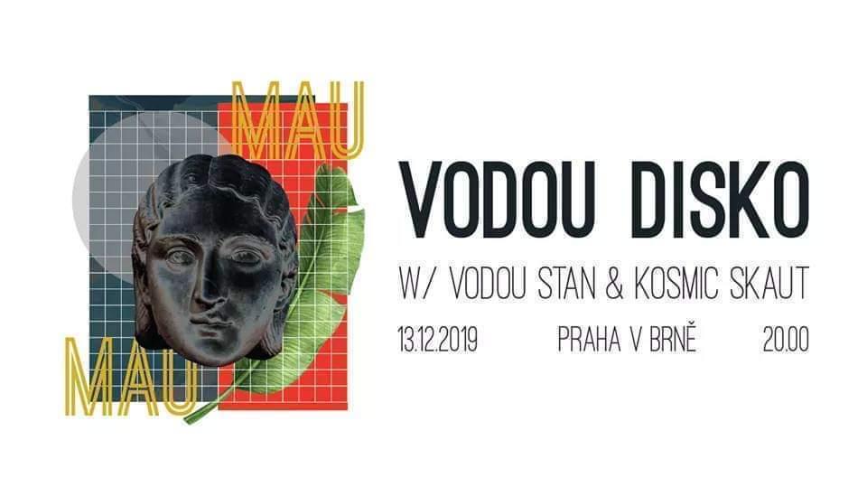 PÁ / 13.12. / 20.00 / Vodou Disko /w Vodou Stan & Kosmic Skaut / party