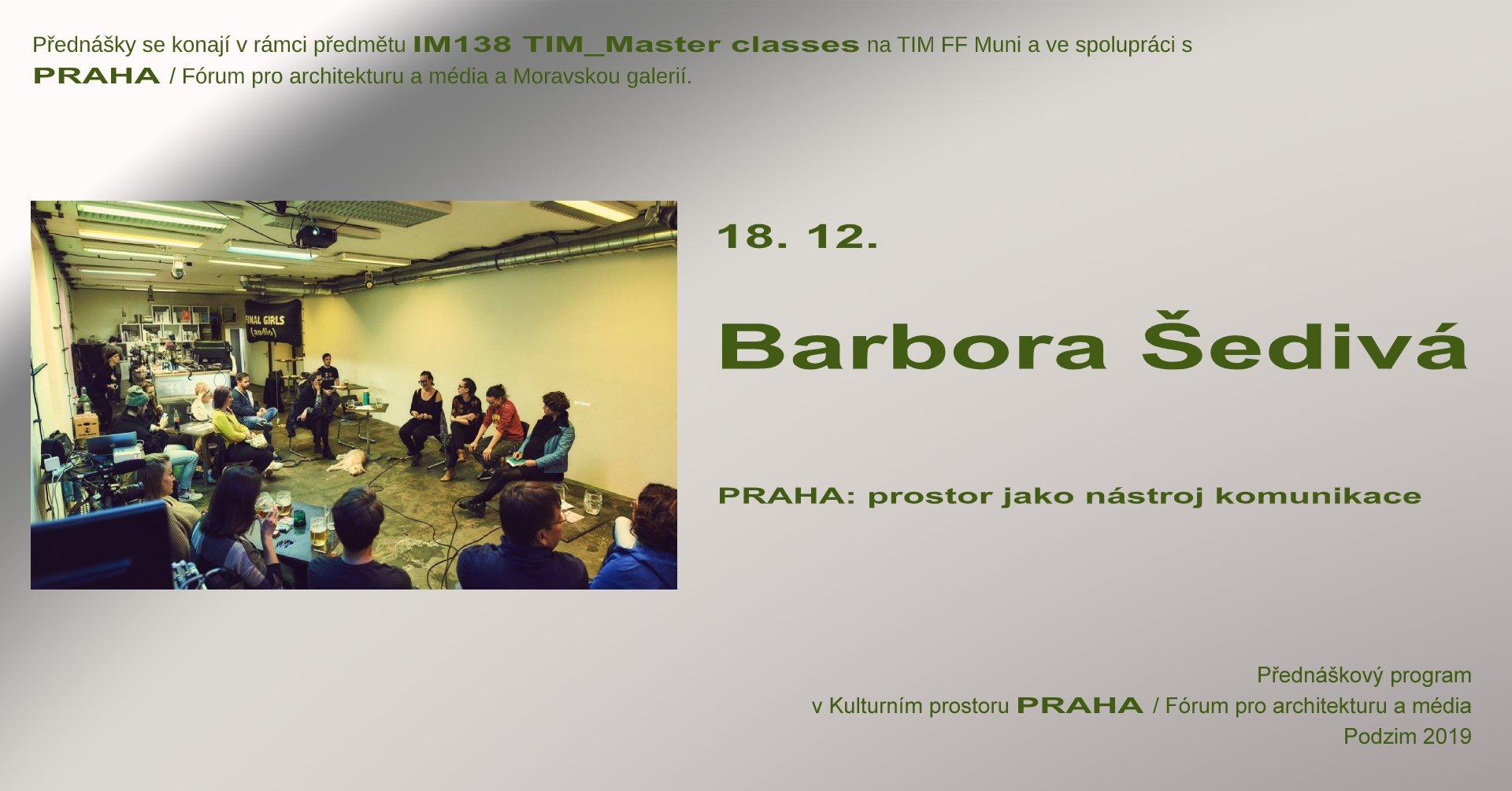 ST / 18.12. / 19.00 / TIM Master class: Barbora Šedivá / přednáška, diskuse
