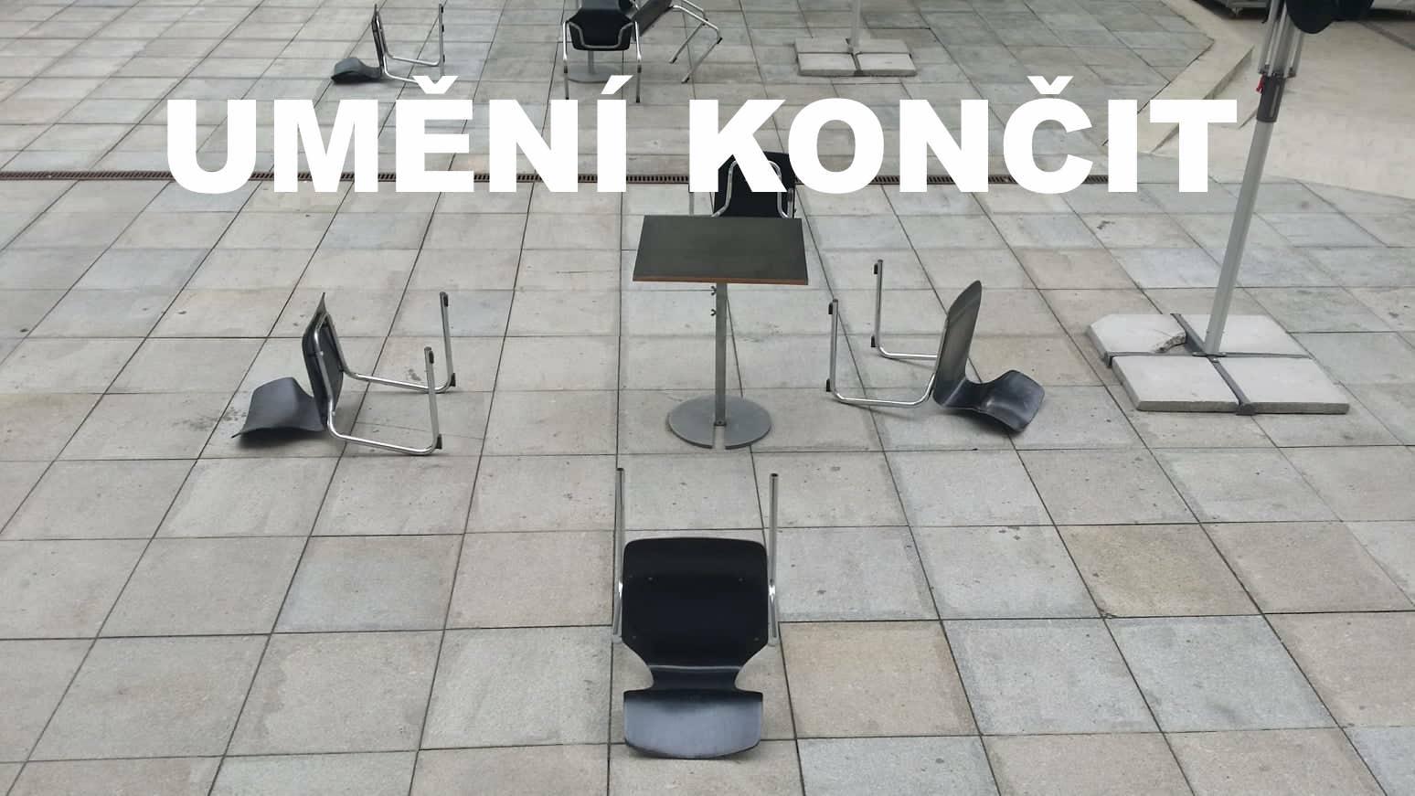 SO / 21.12. / 16.00 / Umění končit * poslední akce kulturního prostoru PRAHA / zavíračka